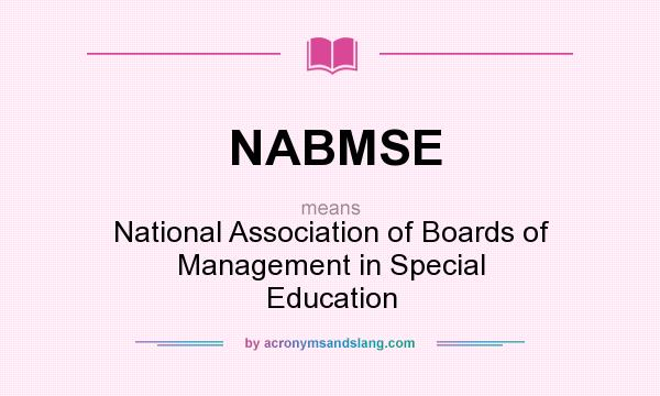What does NABMSE mean? It stands for National Association of Boards of Management in Special Education