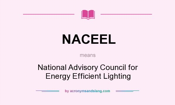 What does NACEEL mean? It stands for National Advisory Council for Energy Efficient Lighting