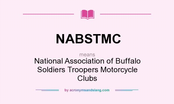 What does NABSTMC mean? It stands for National Association of Buffalo Soldiers Troopers Motorcycle Clubs