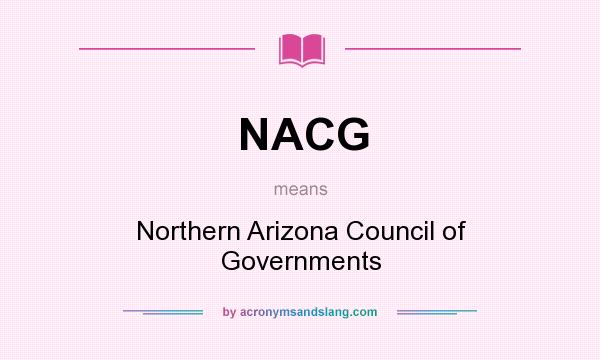 What does NACG mean? It stands for Northern Arizona Council of Governments