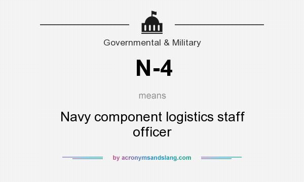What does N-4 mean? It stands for Navy component logistics staff officer