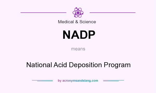 What does NADP mean? It stands for National Acid Deposition Program