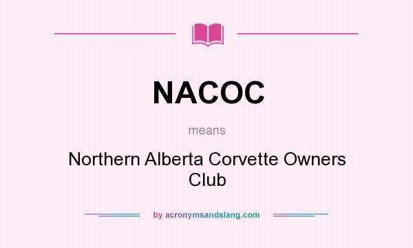 What does NACOC mean? It stands for Northern Alberta Corvette Owners Club