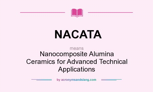 What does NACATA mean? It stands for Nanocomposite Alumina Ceramics for Advanced Technical Applications