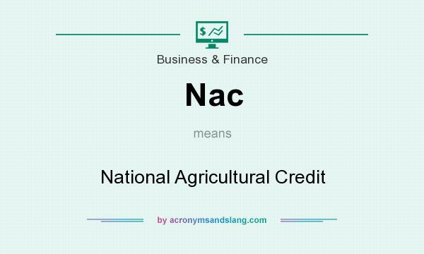 What does Nac mean? It stands for National Agricultural Credit