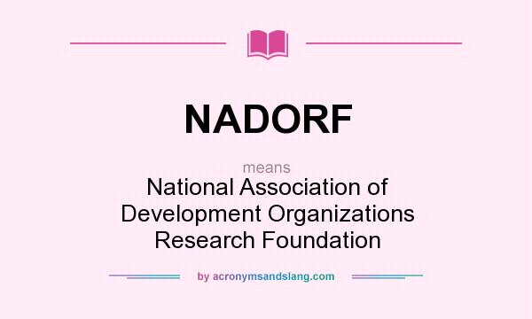What does NADORF mean? It stands for National Association of Development Organizations Research Foundation