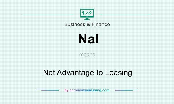 What does Nal mean? It stands for Net Advantage to Leasing