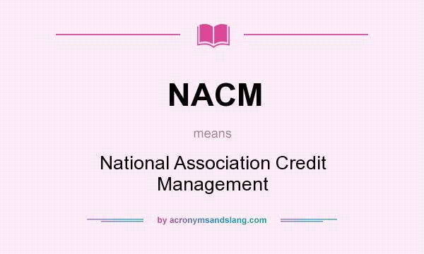 What does NACM mean? It stands for National Association Credit Management