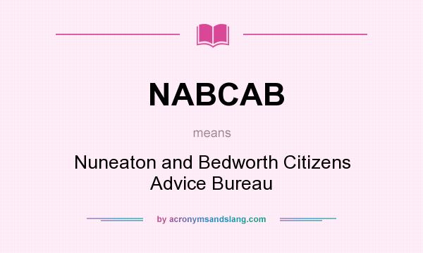What does NABCAB mean? It stands for Nuneaton and Bedworth Citizens Advice Bureau