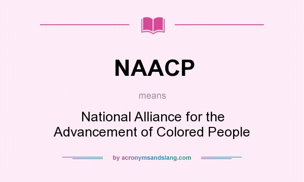 NAACP - National Alliance for the Advancement of Colored People in ...