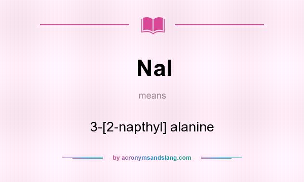 What does Nal mean? It stands for 3-[2-napthyl] alanine