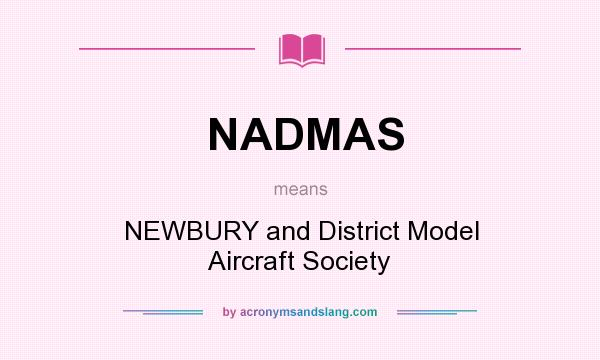 What does NADMAS mean? It stands for NEWBURY and District Model Aircraft Society