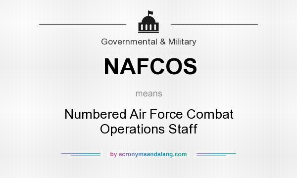 What does NAFCOS mean? It stands for Numbered Air Force Combat Operations Staff