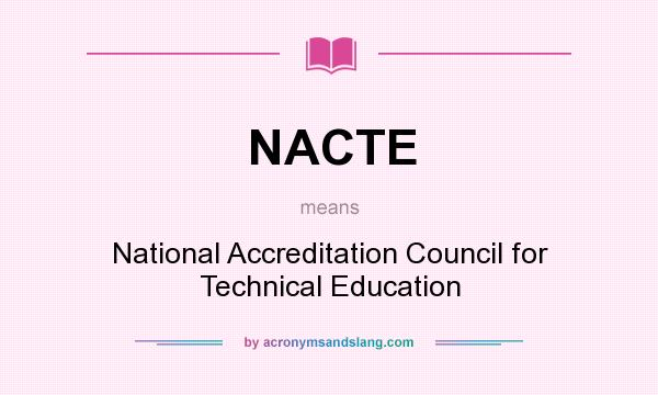 What does NACTE mean? It stands for National Accreditation Council for Technical Education