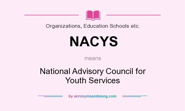 What does NACYS mean? It stands for National Advisory Council for Youth Services