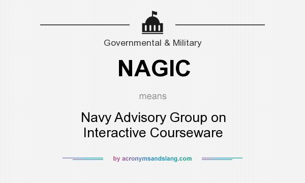 What does NAGIC mean? It stands for Navy Advisory Group on Interactive Courseware