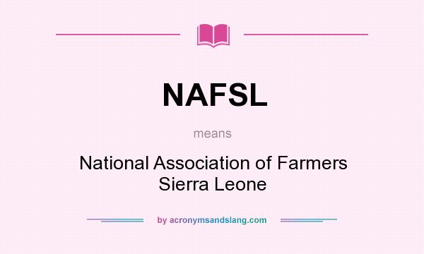 What does NAFSL mean? It stands for National Association of Farmers Sierra Leone