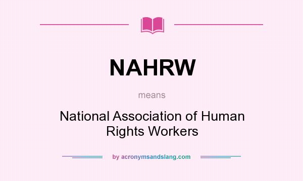 What does NAHRW mean? It stands for National Association of Human Rights Workers