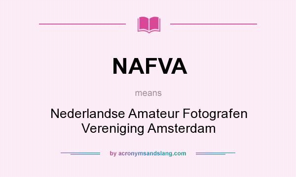 What does NAFVA mean? It stands for Nederlandse Amateur Fotografen Vereniging Amsterdam