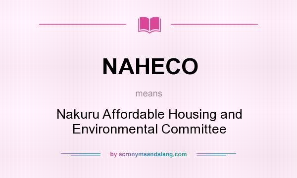 What does NAHECO mean? It stands for Nakuru Affordable Housing and Environmental Committee