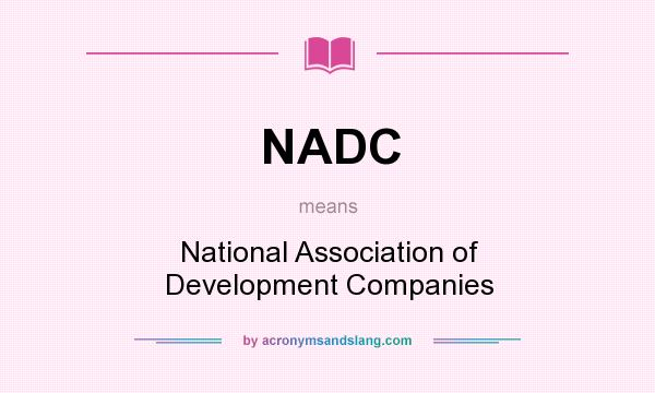 What does NADC mean? It stands for National Association of Development Companies