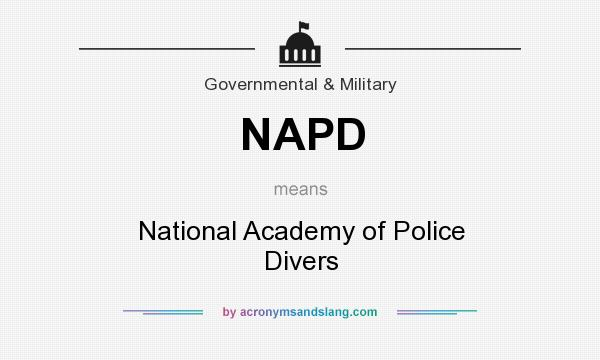 What does NAPD mean? It stands for National Academy of Police Divers