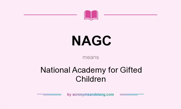 What does NAGC mean? It stands for National Academy for Gifted Children