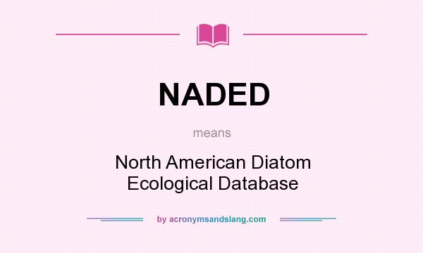 What does NADED mean? It stands for North American Diatom Ecological Database
