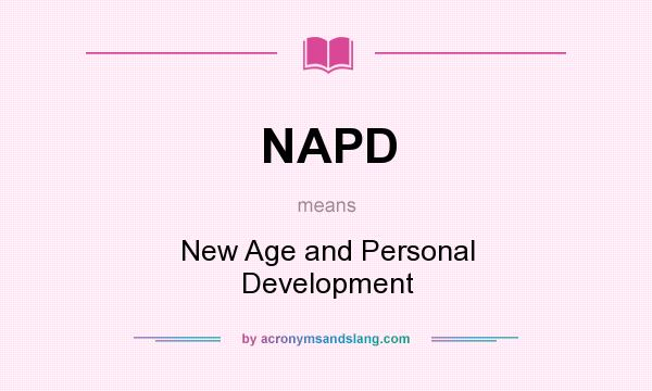 What does NAPD mean? It stands for New Age and Personal Development