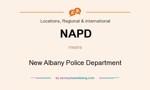 What does NAPD mean? It stands for New Albany Police Department