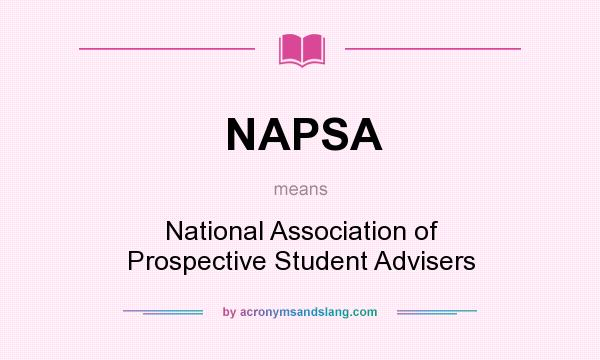 What does NAPSA mean? It stands for National Association of Prospective Student Advisers