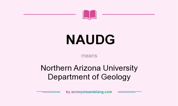 What does NAUDG mean? It stands for Northern Arizona University Department of Geology