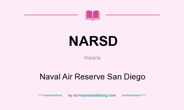 What does NARSD mean? It stands for Naval Air Reserve San Diego
