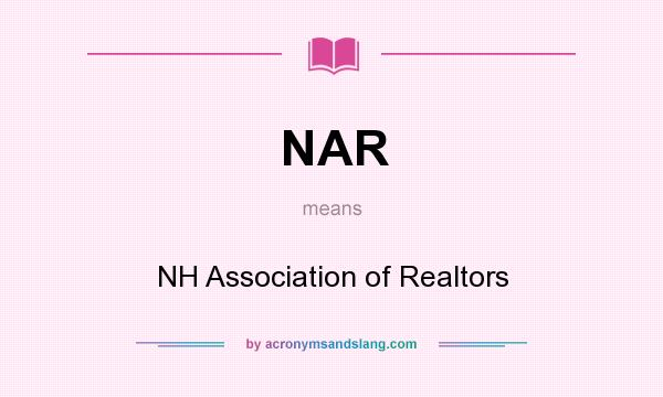 What does NAR mean? It stands for NH Association of Realtors