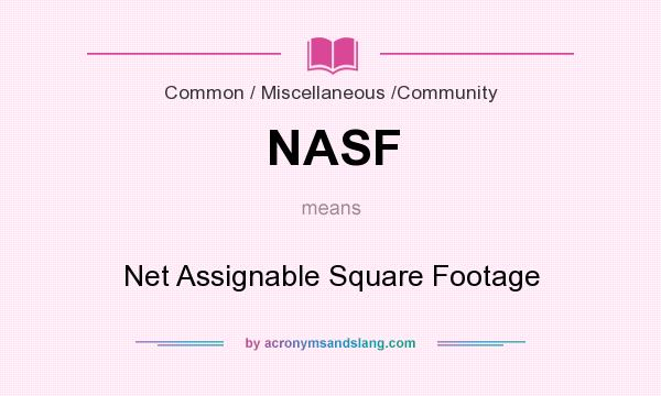 What does NASF mean? It stands for Net Assignable Square Footage