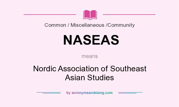 What does NASEAS mean? It stands for Nordic Association of Southeast Asian Studies