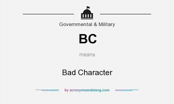 What does BC mean? It stands for Bad Character