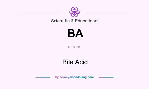 What does BA mean? It stands for Bile Acid