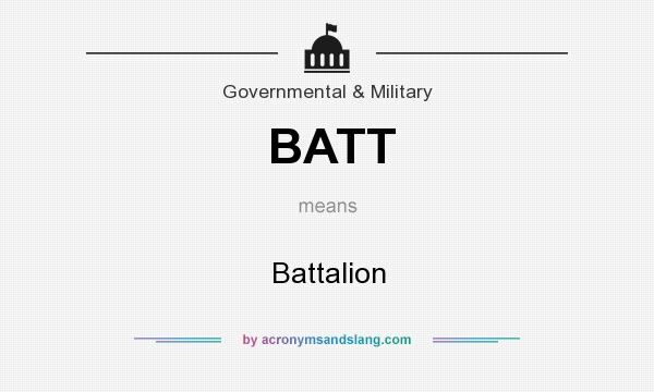 What does BATT mean? It stands for Battalion