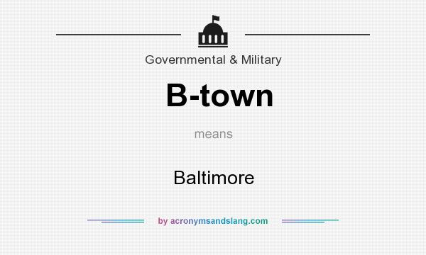 What does B-town mean? It stands for Baltimore