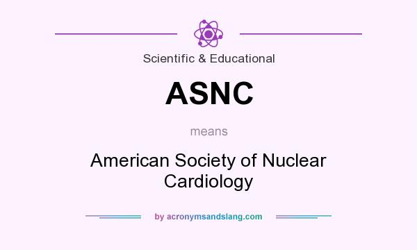 What does ASNC mean? It stands for American Society of Nuclear Cardiology