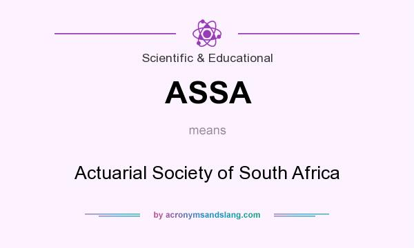What does ASSA mean? It stands for Actuarial Society of South Africa