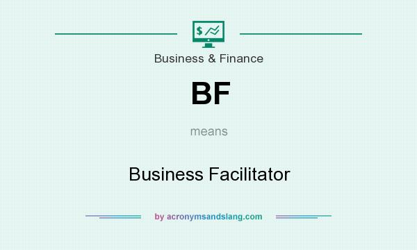 What does BF mean? It stands for Business Facilitator