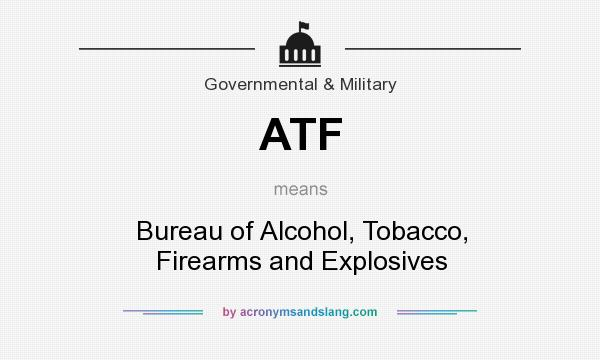 Atf bureau of alcohol tobacco firearms and explosives for Bureau meaning