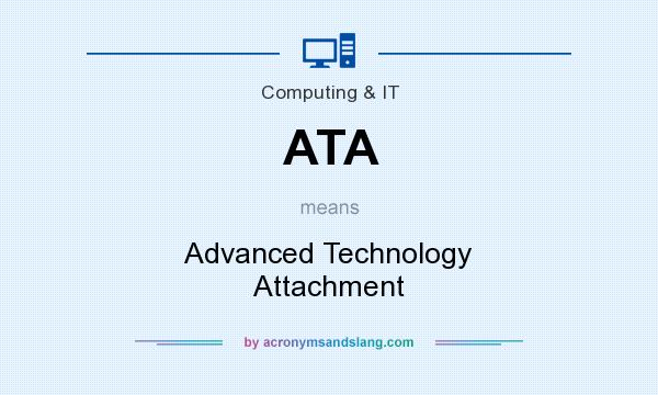 What does ATA mean? It stands for Advanced Technology Attachment