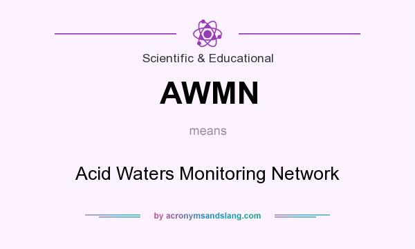 What does AWMN mean? It stands for Acid Waters Monitoring Network