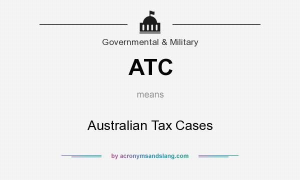What does ATC mean? It stands for Australian Tax Cases