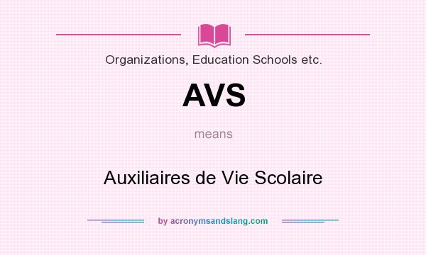 What does AVS mean? It stands for Auxiliaires de Vie Scolaire
