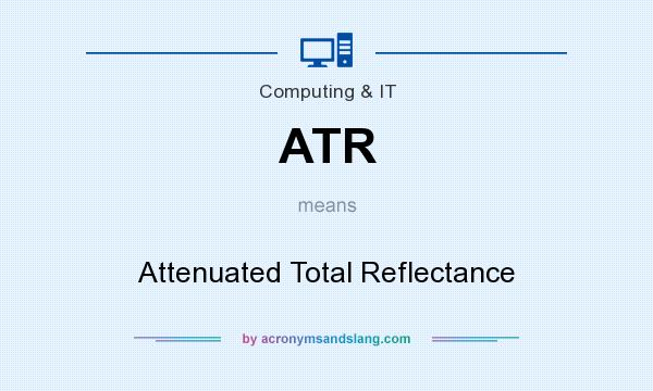What does ATR mean? It stands for Attenuated Total Reflectance