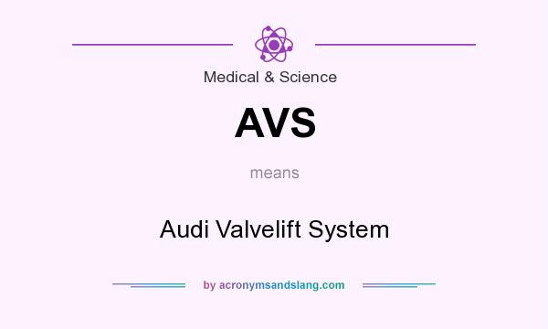 What does AVS mean? It stands for Audi Valvelift System